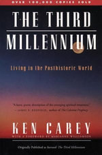 The Third Millennium : Living in a Posthistronic World - Ken Carey