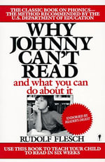 Why Johnny Can't Read? : And What You Can Do About It - Rudolf Flesch