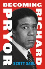 Becoming Richard Pryor - Scott Saul