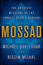 Mossad : The Greatest Missions of the Israeli Secret Service - Nissim Mishal