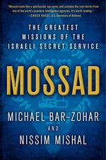 Mossad : The Greatest Missions of the Israeli Secret Service - Michael Bar-Zohar