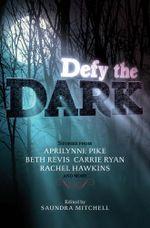 Defy the Dark - Saundra Mitchell