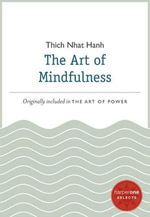 The Art of Mindfulness : A HarperOne Select - Thich Nhat Hanh