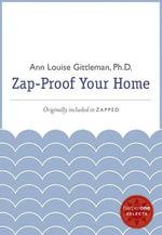 Zap Proof Your Home : A HarperOne Select - Ann Louise Gittleman