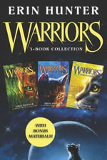 Warriors 3-Book Collection with Bonus Material : Warriors #1: Into the Wild; Warriors #2: Fire and Ice; Warriors #3: Forest of Secrets - Erin Hunter