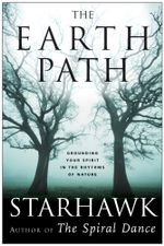 The Earth Path : Grounding Your Spirit in the Rhythms of Nature - Starhawk