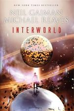 Interworld : An Interworld Novel - Neil Gaiman