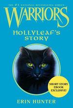 Warriors : Hollyleaf's Story - Erin Hunter