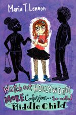 Watch Out, Hollywood! : More Confessions of a So-called Middle Child - Maria T. Lennon