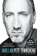 Who I Am : A Memoir - Pete Townshend