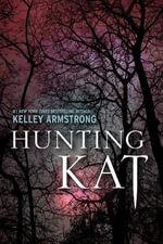 Hunting Kat - Kelley Armstrong