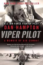 Viper Pilot : A Memoir of Air Combat - Dan Hampton