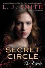 The Secret Circle : The Divide - L. J. Smith