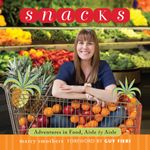Snacks : Adventures in Food, Aisle by Aisle - Marcy Smothers