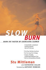 Slow Burn : Burn Fat Faster By Exercising Slower - Stu Mittleman