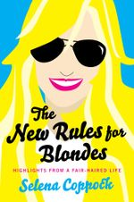 The New Rules for Blondes - Selena Coppock