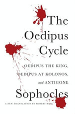 The Oedipus Cycle - Sophocles