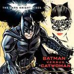 Batman : The Dark Knight Rises : Batman Versus Catwoman - Andy Smith