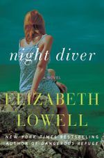 Night Diver : A Novel - Elizabeth Lowell