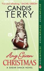 Any Given Christmas : A Sugar Shack Novel - Candis Terry
