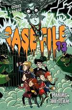 Making the Team : Case File 13 - J Scott Savage
