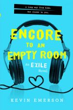 Encore to an Empty Room : An Exile Novel - Kevin Emerson