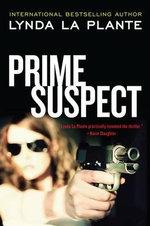 Prime Suspect : Prime Suspect Series : Book 1 - Lynda La Plante
