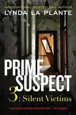 Silent Victims : Prime Suspect Series : Book 3 - Lynda La Plante