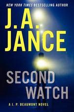 Second Watch : A J. P. Beaumont Novel - J A Jance