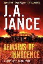 Remains of Innocence : A Brady Novel of Suspense - J A Jance