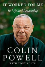 It Worked for Me : In Life and Leadership - Colin Powell