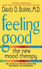 Feeling Good : The New Mood Therapy - David D. Burns, M.D.