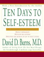 Ten Days to Self-Esteem - David D. Burns, M.D.