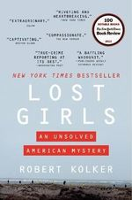 Lost Girls : An Unsolved American Mystery - Robert Kolker