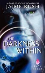 The Darkness Within - Jaime Rush