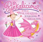 Pinkalicious : the Pinkamazing Storybook Collection - Victoria Kann