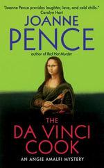 The Da Vinci Cook : An Angie Amalfi Mystery - Joanne Pence