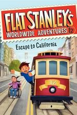 Flat Stanley's Worldwide Adventures #12 : Escape to California - Jeff Brown