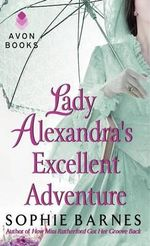 Lady Alexandra's Excellent Adventure : A Summersby Tale - Sophie Barnes