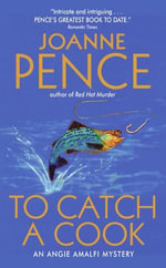 To Catch a Cook : An Angie Amalfi Mystery - Joanne Pence