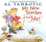 My New Teacher and Me! : Poems for Children to Learn and Remember - Al Yankovic