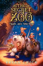The Secret Zoo : Traps and Specters - Bryan Chick