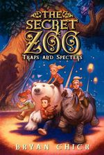 Secret Zoo : The Traps and Specters - Bryan Chick