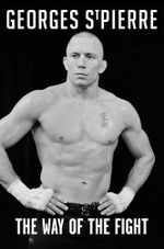 The Way of the Fight - Georges St. Pierre