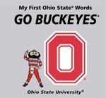 Go Buckeyes : My First Ohio State Words - Connie McNamara