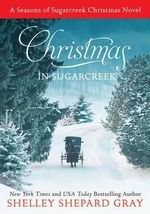 Christmas in Sugarcreek : A Christmas Seasons of Sugarcreek Novel - Shelley Shepard Gray