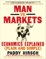 Man vs. Markets : Economics Explained (Plain and Simple) - Paddy Hirsch
