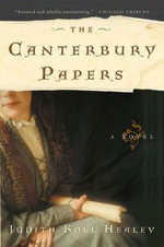 The Canterbury Papers : A Novel - Judith Koll Healey