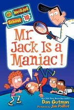 My Weirder School #10 : Mr. Jack Is a Maniac! - Dan Gutman