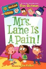 Mrs. Lane Is a Pain! : Mrs. Lane Is a Pain! - Dan Gutman